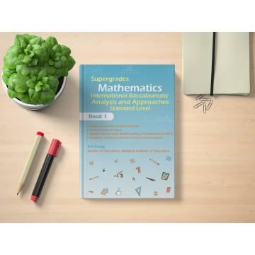 Supergrades IB Mathematics Analysis and Approaches SL Book 1